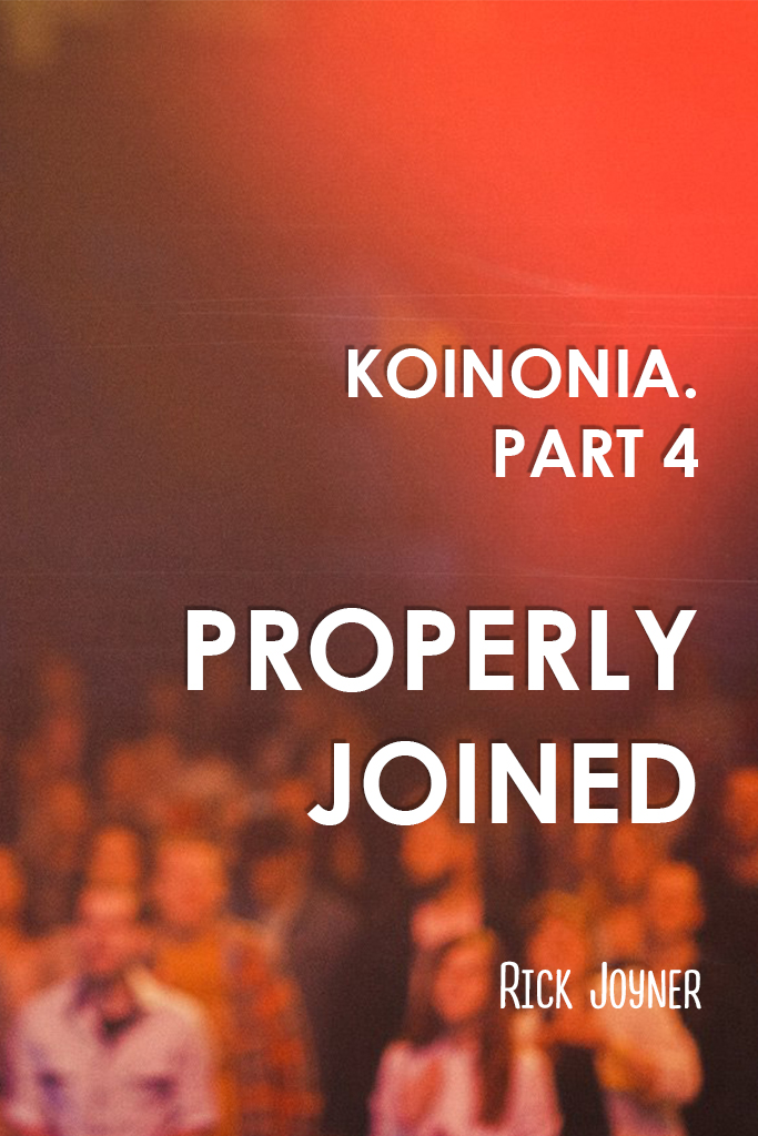 Koinonia. Part 4. Properly Joined