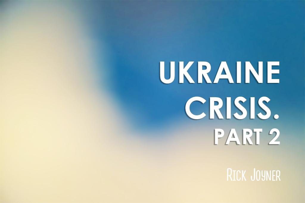 Ukraine Crisis. Part 2