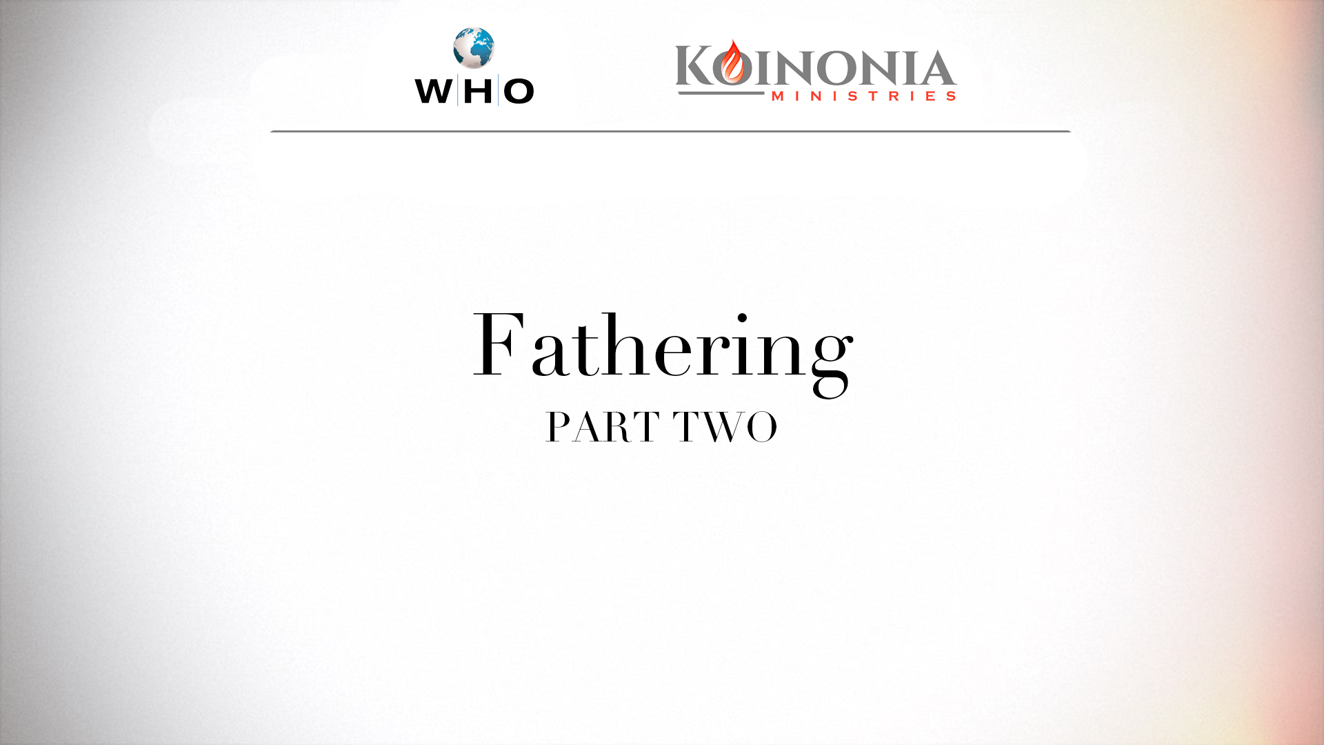 Fathering, Part Two