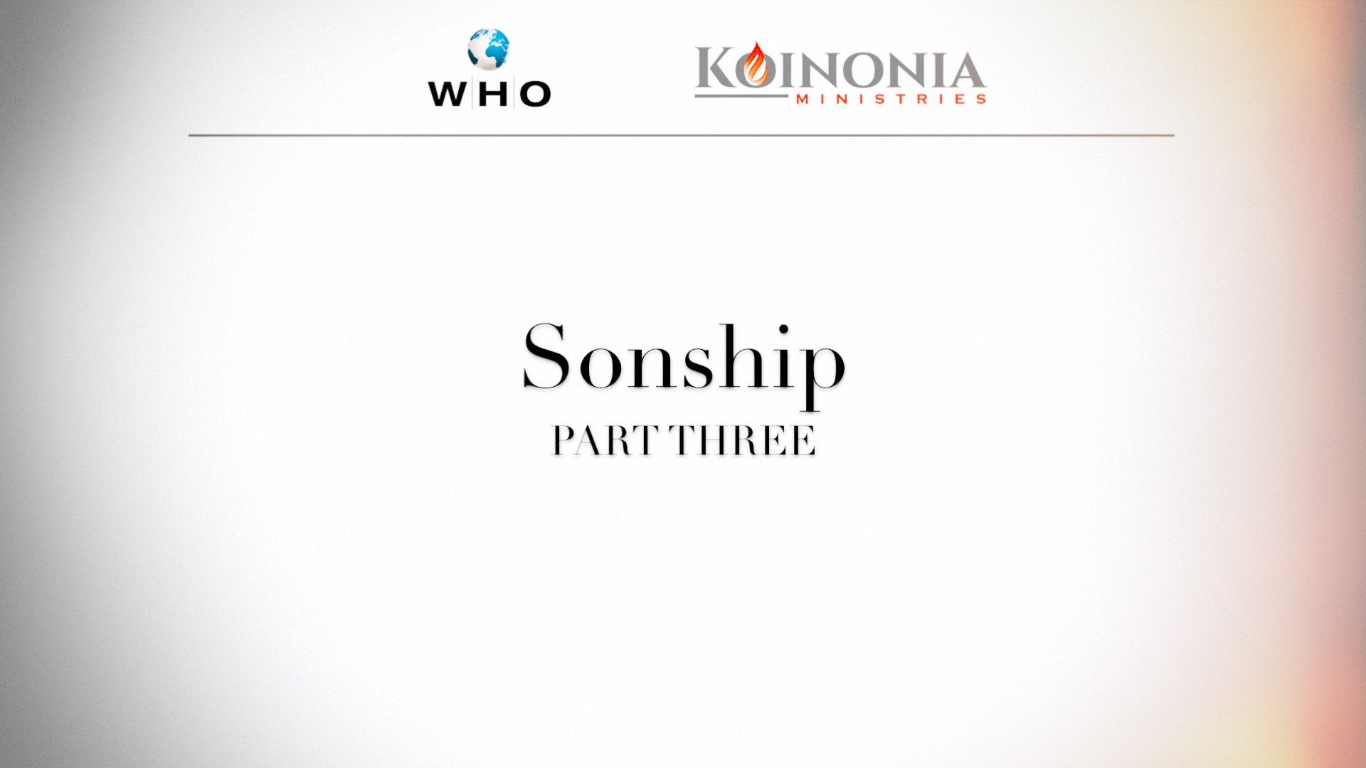 Sonship, Part 3 of 4