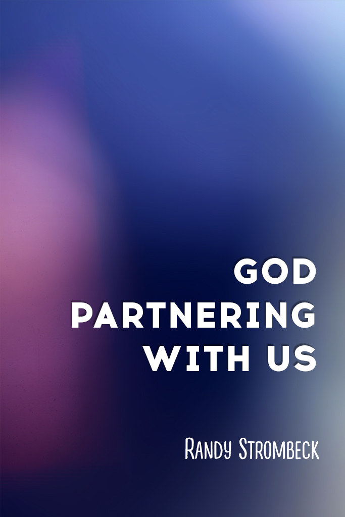 God partnering with us